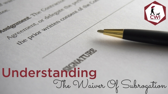 Waiver Of Subrogation Whats The Value