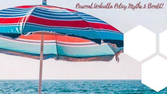 Personal Umbrella Policy Myths & Benefits