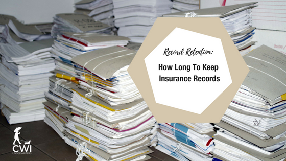Record Retention How Long To Keep Insurance Records Cwi