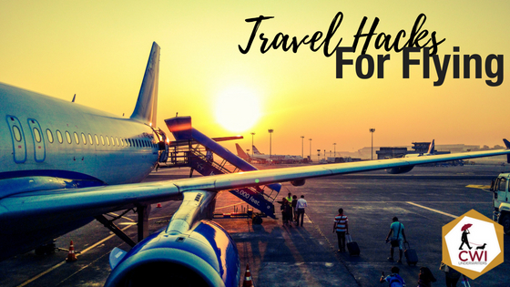 CWI Travel Hacks For Flying