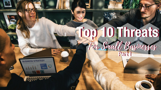 Top 10 Threats to Small Business